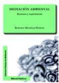 Mediación ambiental. Recursos y experiencias