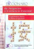 DICCIONARIO DE NEGOCIOS Y COMERCIO EXTERIOR. Chino-Español, -Español-Chino